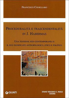 Proceduralità e trascendentalità in J. Habermas