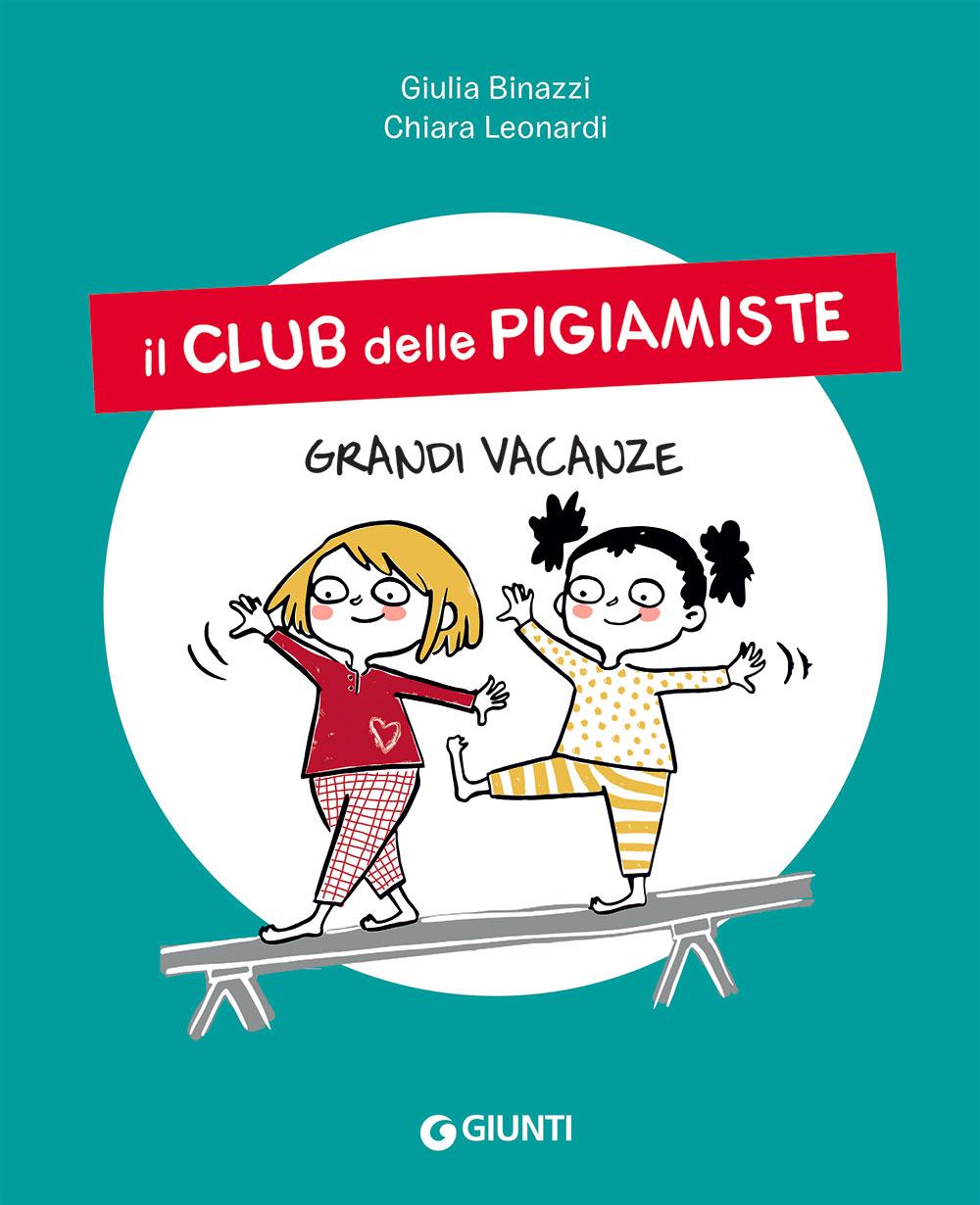 Il club delle pigiamiste. Grandi vacanze