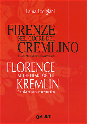 Firenze nel cuore del Cremlino - Florence at the heart of the Kremlin