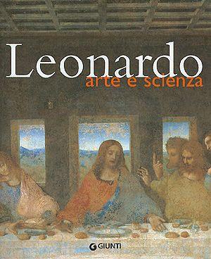 Leonardo. Arte e scienza
