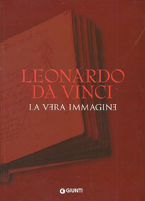Leonardo da Vinci. La vera immagine