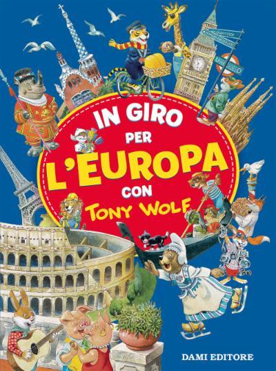 In giro per l'Europa con Tony Wolf