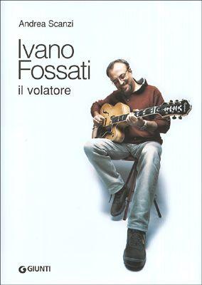 Ivano Fossati. Il volatore