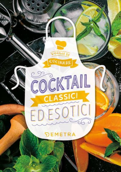 Cocktail classici e esotici