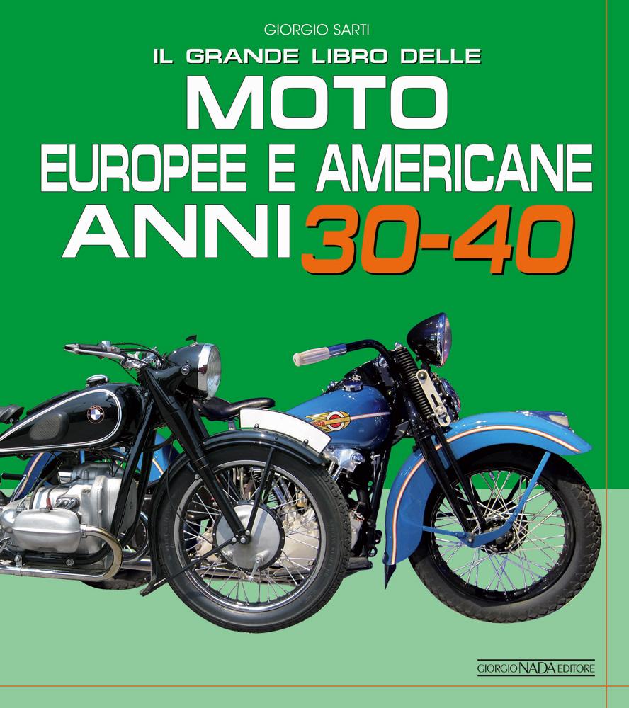 Il grande libro delle moto europee e americane anni 30-40