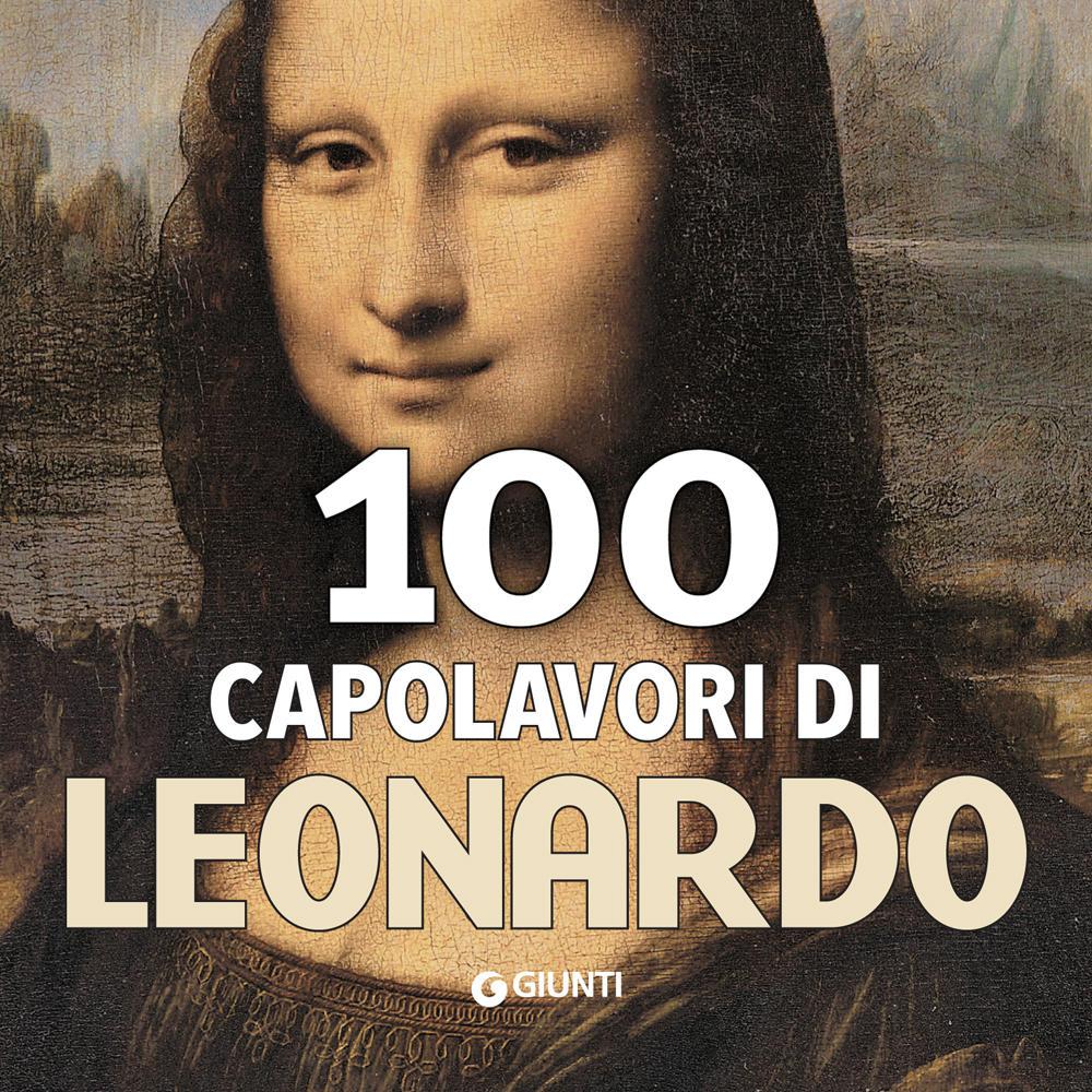 100 capolavori di Leonardo