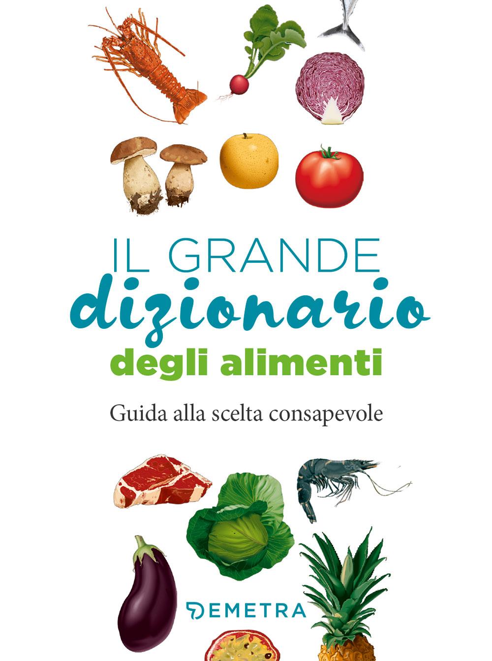 Il grande dizionario degli alimenti
