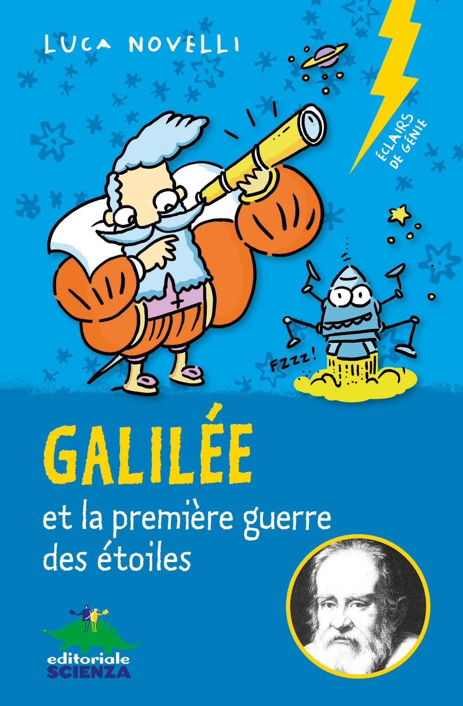 Galilée et la première guerre des étoiles
