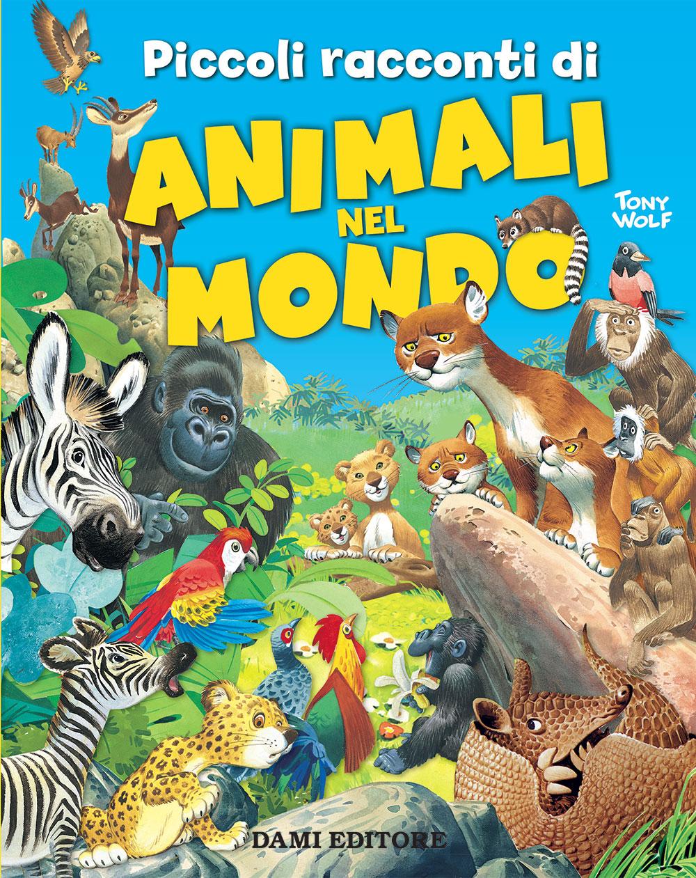 Piccoli racconti di Animali nel Mondo