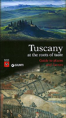 Tuscany at the roots of taste