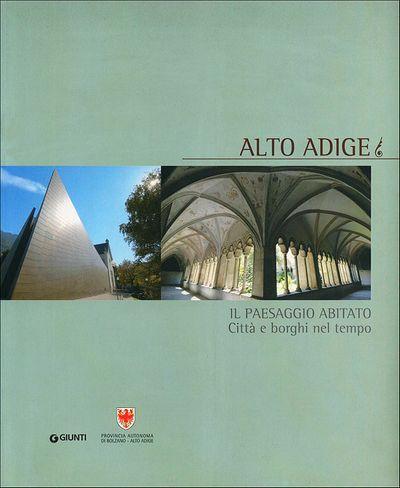 Alto Adige. Il paesaggio abitato