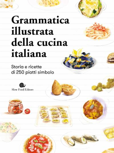 Grammatica illustrata della cucina italiana
