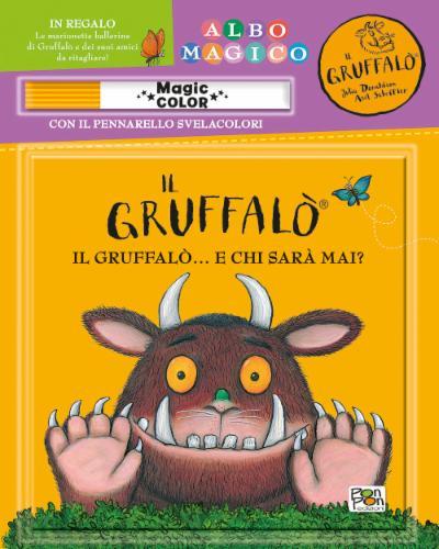 Albo Magico. Il Gruffalò...e chi sarà mai?
