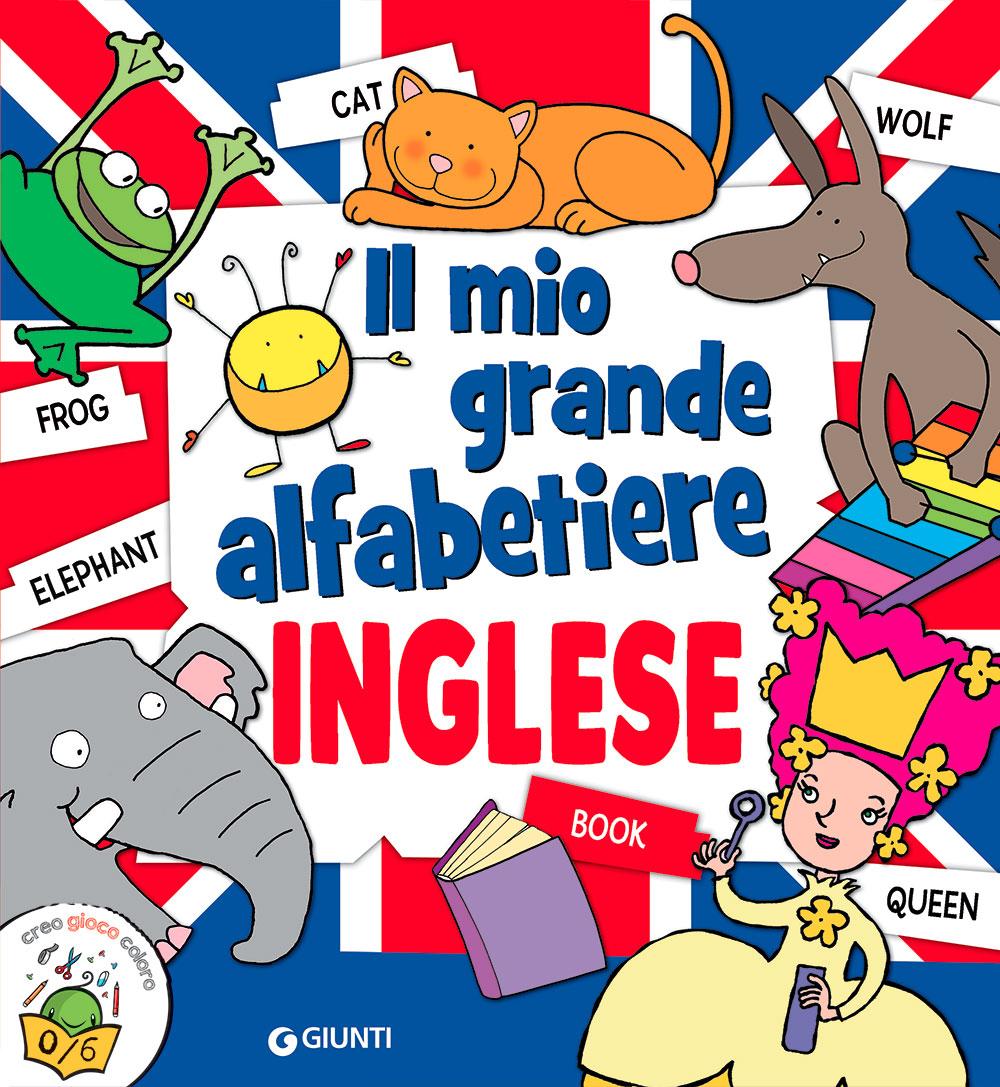 Il mio grande alfabetiere inglese Zerosei
