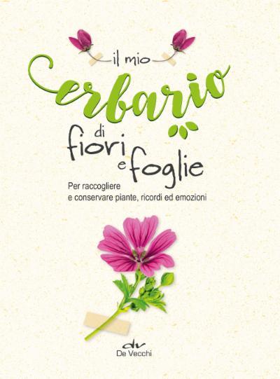 Il mio erbario di fiori e foglie