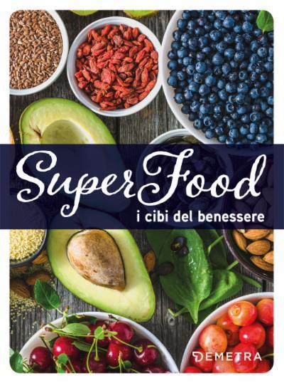 Superfood. I cibi del benessere
