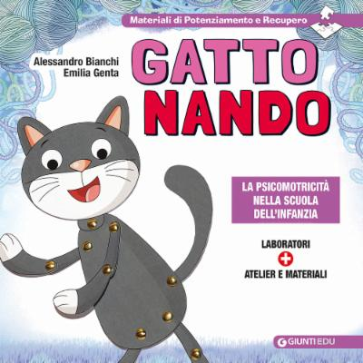 Gatto Nando. La psicomotricità nella scuola dell'infanzia.