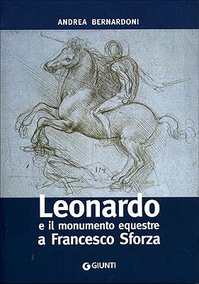 Leonardo e il monumento equestre a Francesco Sforza