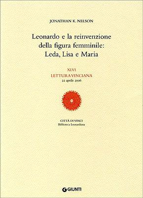 Leonardo e la reinvenzione della figura femminile: Leda, Lisa e Maria