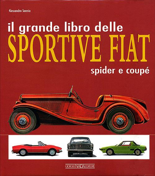 Il grande libro delle Sportive FIAT spider e coupé