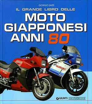 Il grande libro delle Moto Giapponesi anni 80
