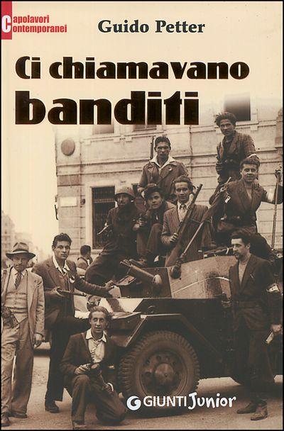 Ci chiamavano banditi