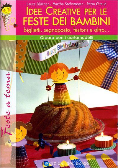 Idee creative per le feste dei bambini: biglietti, segnaposto, festoni e altro...