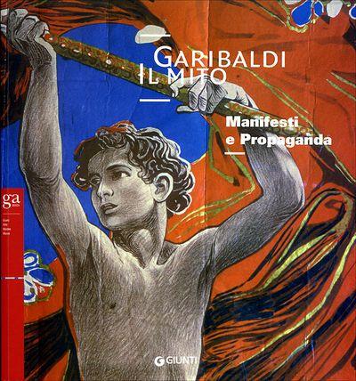 Garibaldi. Il mito