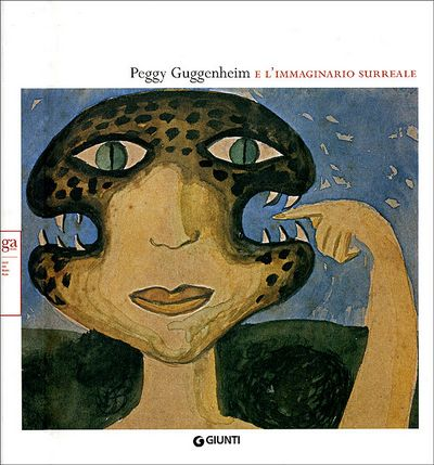 Peggy Guggenheim e l'immaginario surreale