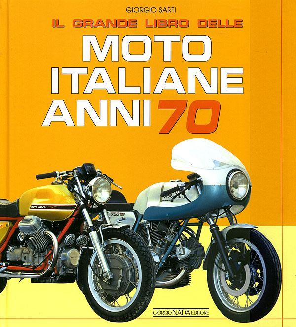 Il grande libro delle Moto Italiane anni 70
