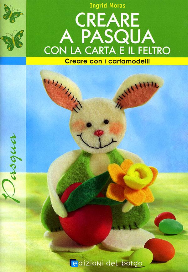 Creare a Pasqua con la carta e il feltro