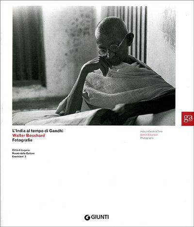 L'India al tempo di Gandhi. Walter Bosshard Fotografie