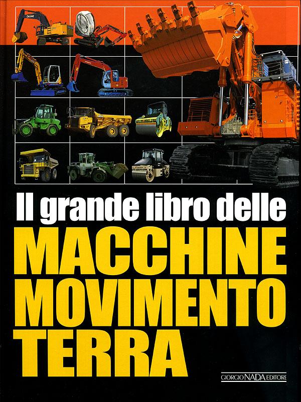 Il grande libro delle Macchine Movimento Terra