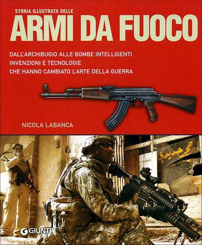 Storia illustrata delle armi da fuoco