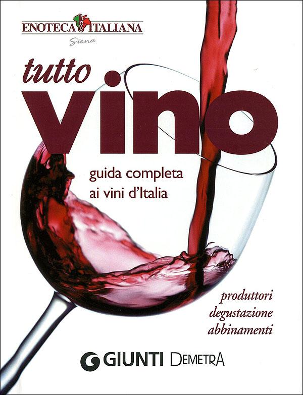 Tutto Vino: guida completa ai vini d'Italia