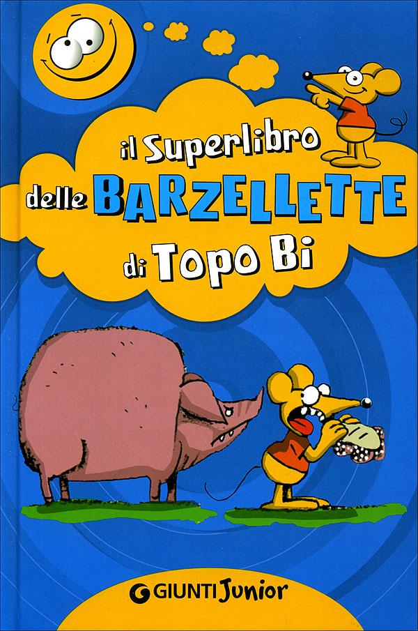 Il Superlibro delle Barzellette di Topo Bi