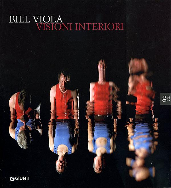 Bill Viola: Visioni interiori