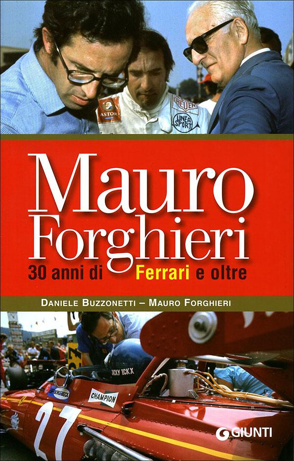 Mauro Forghieri: 30 anni di Ferrari e oltre