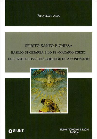Spirito Santo e Chiesa. Basilio di Cesarea e lo Ps.-Macario Egizio