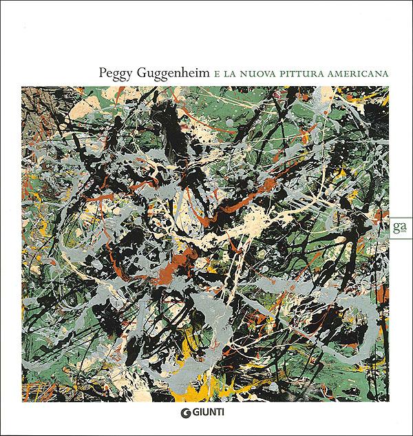 Peggy Guggenheim e la nuova pittura americana