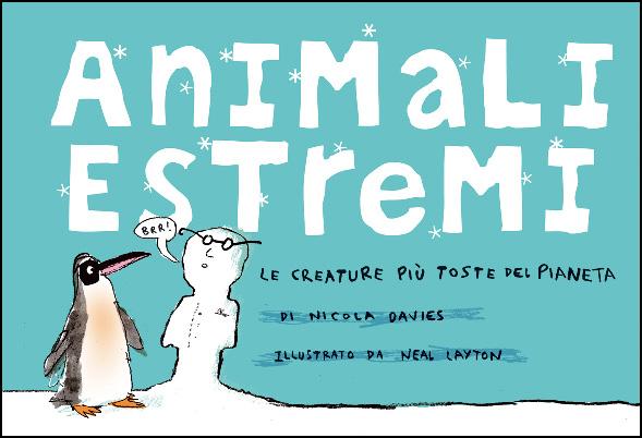 Animali estremi. Le creature più toste del pianeta