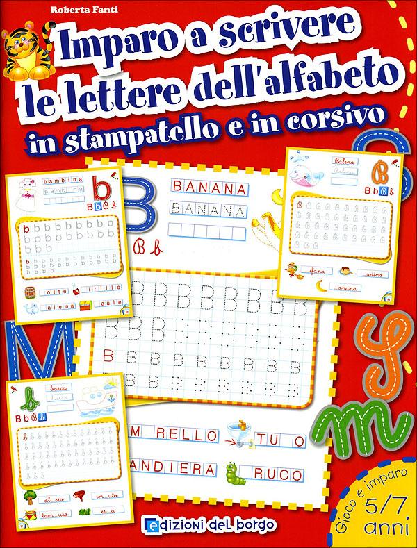 Imparo a scrivere le lettere dell'alfabeto in stampatello e in corsivo - 5/7 anni