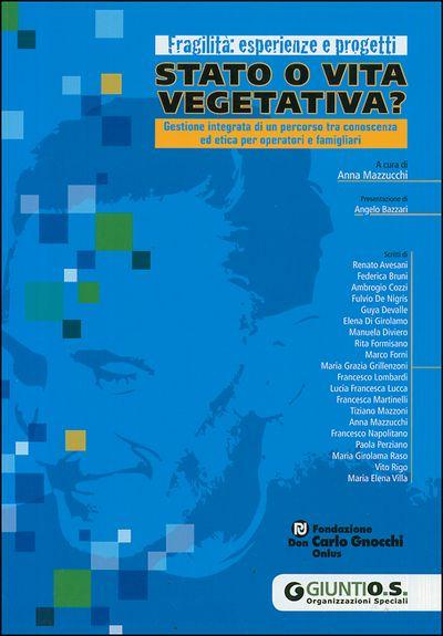 Stato o vita vegetativa?