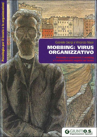 Mobbing: virus organizzativo