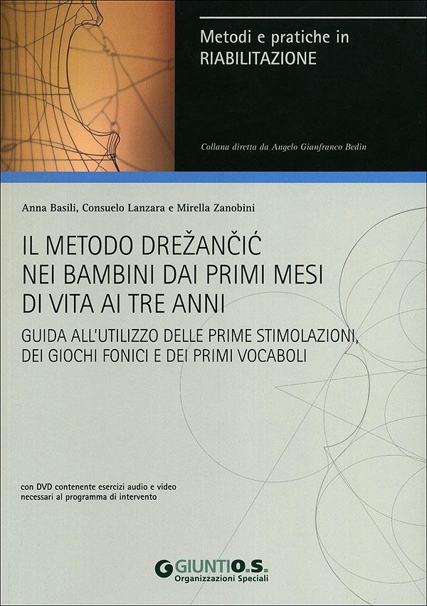 Il metodo Drezancic nei bambini dai primi mesi di vita ai tre anni + DVD