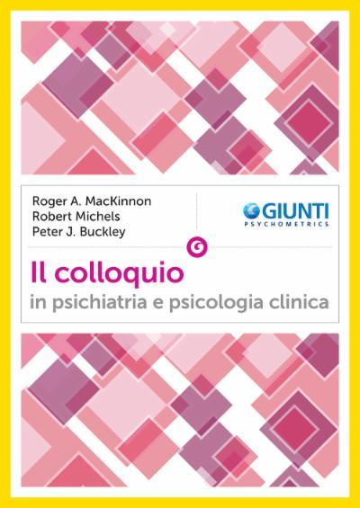 Il colloquio in psichiatria e psicologia clinica