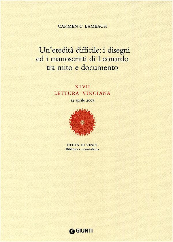 Un'eredità difficile: i disegni ed i manoscritti di Leonardo tra mito e documento