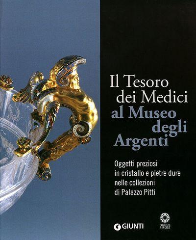 Il Tesoro dei Medici al Museo degli Argenti