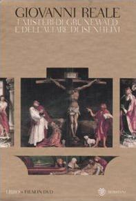 I misteri di Grunewald e dell'altare di Isenheim. Una interpretazione storico-ermeneutica