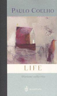 Life. Aforismi sulla vita